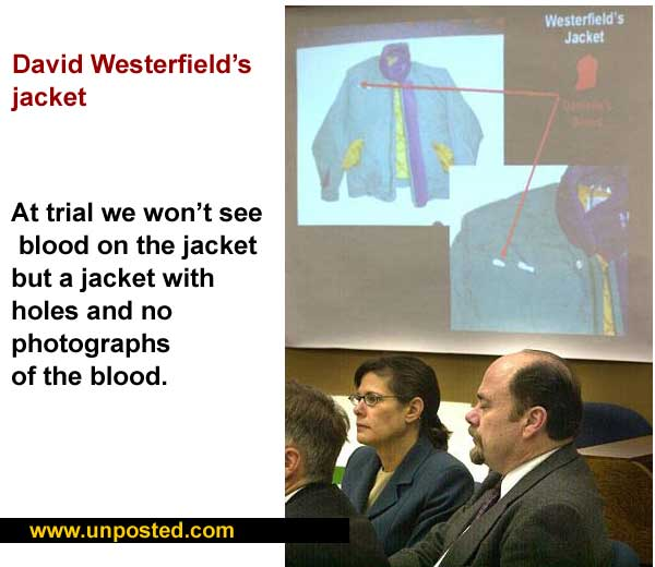 At trial we won't see blood on David Westerfield's jacket but a jacket with holes and no photographs of the blood
